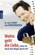 Dr. med. Eckart von Hirschhausen - Wohin geht die Liebe, wenn sie durch den Magen durch ist?
