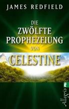 Redfield, James Redfield - Die zwölfte Prophezeiung von Celestine