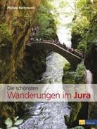 P. Bachmann, Philipp Bachmann - Die schönsten Wanderungen im Jura