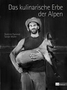 Flamme, D. Flammer, Domini Flammer, Dominik Flammer, Müller, S. Müller... - Das kulinarische Erbe der Alpen