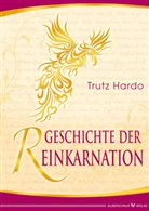 Trutz Hardo - Geschichte der Reinkarnation