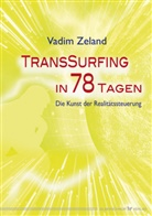 Vadim Zeland - Transsurfing in 78 Tagen