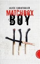 Alice Gabathuler, Isabel Thalmann - Matchbox Boy