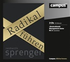 Reinhard K Sprenger, Reinhard K. Sprenger, Helge Heynold, Andreas Liebethal - Radikal führen, 2 Audio-CDs (Hörbuch)