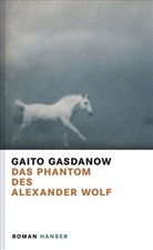 Gaito Gasdanow - Das Phantom des Alexander Wolf