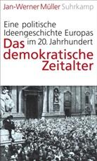Jan-Werner Müller - Das demokratische Zeitalter