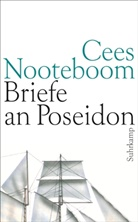 Cees Nooteboom - Briefe an Poseidon