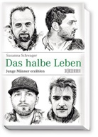 Susanna Schwager, Raoul Ris - Das halbe Leben - Junge Männer erzählen
