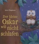 Jane Chapman - Der kleine Oskar will nicht schlafen