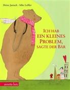 Janisc, Heinz Janisch, Leffler, Silke Leffler, Silke Leffler - Ich hab ein kleines Problem, sagte der Bär, Geschenkbuch-Ausgabe