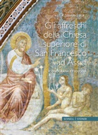 Gerhard Ruf, Stefan Diller, Ghigo Roli - Gli Affreschi de la chiesa superiore di San Francesco ad Assisi