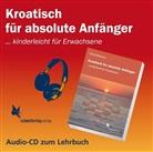 Emeli Wethmar, Branimir Jelcic, Lorita Vierda - Kroatisch für absolute Anfänger: Audio-CD (Hörbuch)