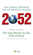 Jorgen Randers, Jørgen Randers - 2052 - Eine globale Prognose für die nächsten 40 Jahre