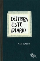 Keri Smith - Destroza este diario