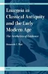 Heinrich F. Plett - Enargeia in Classical Antiquity and the Early Modern Age: The Aesthetics of Evidence