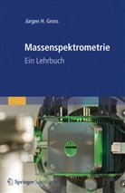 Jürgen H Gross, Jürgen H. Gross - Massenspektrometrie