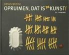 Ursus Wehrli, Geri Born, Daniel Spehr - Opruimen, dat is de kunst!