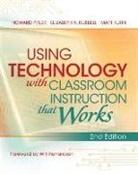 Elizabeth R. Hubbell, Matt Kuhn, Matt/ Hubbell Kuhn, Howard Pitler - Using Technology With Classroom Instruction That Works
