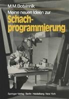 M M Botvinnik, M. M. Botvinnik, Michail Botwinnik - Meine neuen Ideen zur Schachprogrammierung