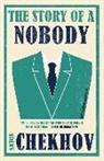 Anton Chekhov, Anton Pavlovich Chekhov, Anton Tschechow, Anton Pawlowitsch Tschechow - The Story of a Nobody