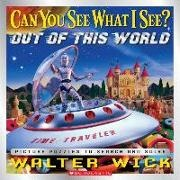 Walter Wick, Walter Wick - Can You See What I See? - Out of This World