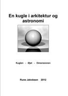 Rune Jakobsen - En kugle i arkitektur og astronomi