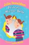 Julia Donaldson, Lydia Monks - Princess Mirror-Belle