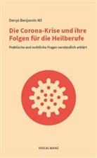 Denys Benjamin Alt, Karl Wilhelm Weeber - Die Corona-Krise und ihre Folgen für die Heilberufe