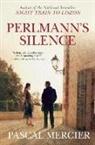 Pascal Mercier, Shaun Whiteside - Perlmann''s Silence