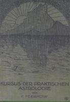 Friedrich Feerhow - Kursus der praktischen Astrologie