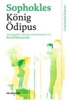 Sophokles, Bern Manuwald, Bernd Manuwald - König Ödipus