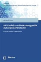 Zangah Shinwari - EU Sicherheits- und Entwicklungspolitik als komplementäre Säulen