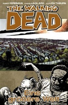 Adlar, Kirkma, Robert Kirkman, Rathburn, Charlie Adlard - The Walking Dead - Bd.16: The Walking Dead - Eine größere Welt