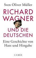 Sven O Müller, Sven O. Müller, Sven Oliver Müller - Richard Wagner und die Deutschen