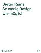 Lovell, Sophie Lovell, Ram, Dieter Rams - Dieter Rams: So wenig Design wie möglich