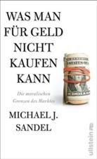 Michael J Sandel, Michael J. Sandel - Was man für Geld nicht kaufen kann