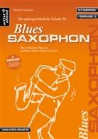 Michael Gundlach - Die außergewöhnliche Schule für Blues-Saxophon (Altsaxophon), m. 2 Audio-CDs