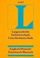 Langenscheidts Fachwörterbuch: Fachwörterbuch Umweltschutztechnik, Englisch-Deutsch-Französisch-Russisch-Bulgarisch