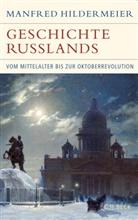 Manfred Hildermeier - Geschichte Russlands