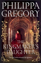 Philippa Gregory - The Kingmaker's Daughter