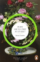 Jaron Lanier, LANIER JARON - Who Owns the Future?