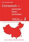 Hans-C Raab, Hans-Christoph Raab - Chinesisch sprechen, lesen, schreiben - 2: Sprach- und Schriftübungsbuch