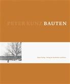 Hubertus Adam, Peter Kunz, Thomas Seelig, Heinz Wirz - Peter Kunz Bauten