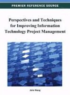John Wang - Perspectives and Techniques for Improving Information Technology Project Management
