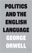 George Orwell, ORWELL GEORGE - Politics and the English Language