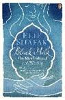 Elif Shafak, Elif Shafak - Black Milk: On Motherhood and Writing