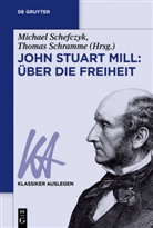 Schefczy, Michae Schefczyk, Michael Schefczyk, Schramm, Schramme, Thomas Schramme - John Stuart Mill: Über die Freiheit