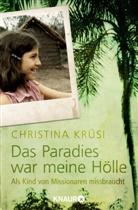 Krüs, Christina Krüsi, Ruttkowski - Das Paradies war meine Hölle