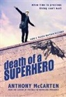 Anthony McCarten - Death of a Superhero Film Tie-In