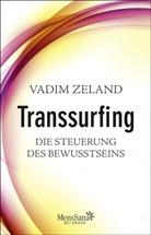 Vadim Zeland - Transsurfing - Die Steuerung des Bewusstseins